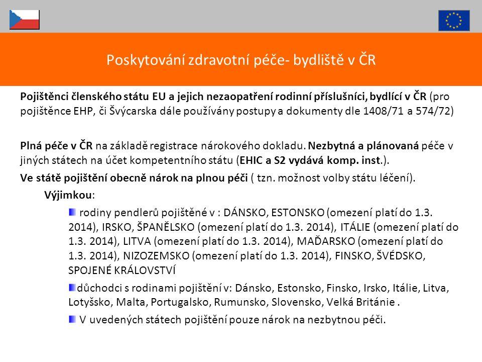 Pojištěnci členského státu EU a jejich nezaopatření rodinní příslušníci, bydlící v ČR (pro pojištěnce EHP, či Švýcarska dále používány postupy a dokum