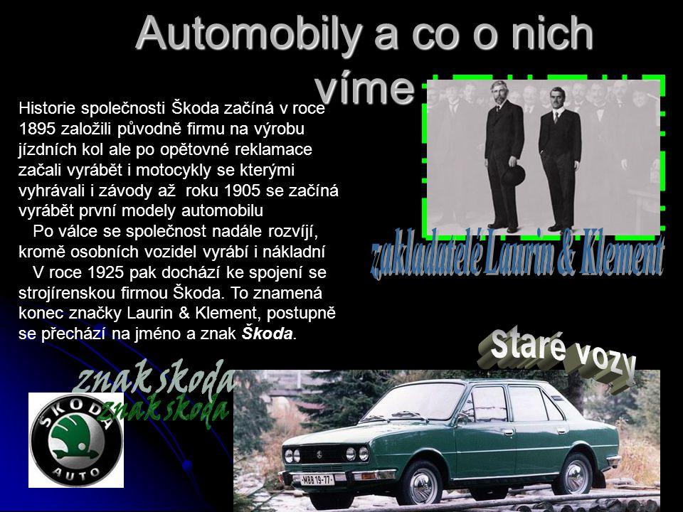 Automobily a co o nich víme Historie společnosti Škoda začíná v roce 1895 založili původně firmu na výrobu jízdních kol ale po opětovné reklamace začali vyrábět i motocykly se kterými vyhrávali i závody až roku 1905 se začíná vyrábět první modely automobilu Po válce se společnost nadále rozvíjí, kromě osobních vozidel vyrábí i nákladní V roce 1925 pak dochází ke spojení se strojírenskou firmou Škoda.
