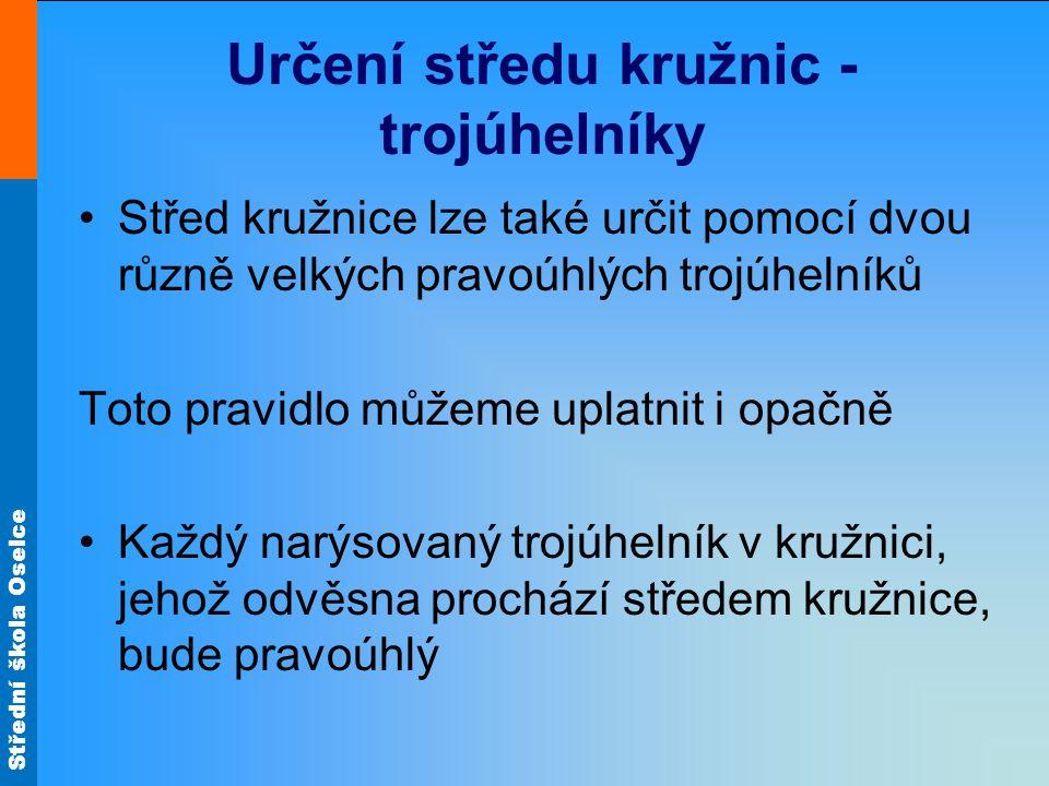 Střední škola Oselce Určení středu kružnic - trojúhelníky S k