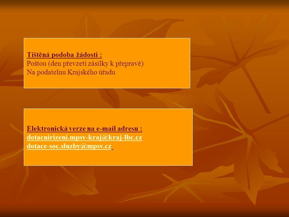 Tištěná podoba žádosti : Poštou (den převzetí zásilky k přepravě) Na podatelnu Krajského úřadu Elektronická verze na e-mail adresu : dotacnirizeni.mps