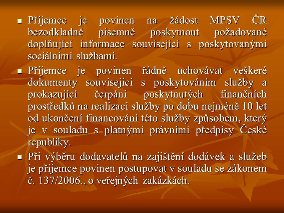  Příjemce je povinen na žádost MPSV ČR bezodkladně písemně poskytnout požadované doplňující informace související s poskytovanými sociálními službami