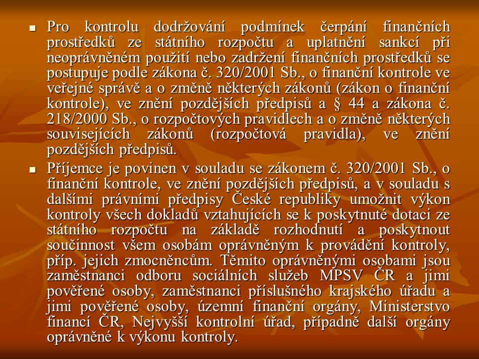  Pro kontrolu dodržování podmínek čerpání finančních prostředků ze státního rozpočtu a uplatnění sankcí při neoprávněném použití nebo zadržení finanč