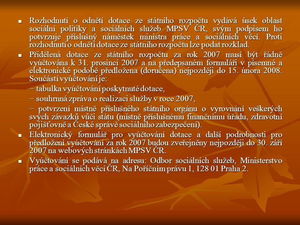  Rozhodnutí o odnětí dotace ze státního rozpočtu vydává úsek oblast sociální politiky a sociálních služeb MPSV ČR, svým podpisem ho potvrzuje přísluš