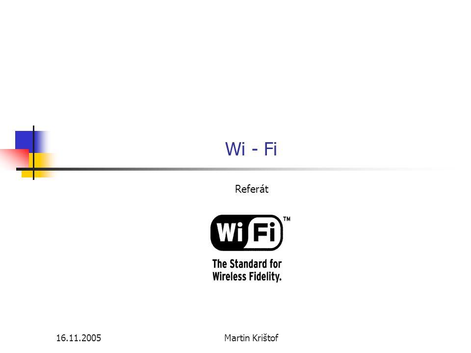 16.11.2005Martin Krištof Wi - Fi Referát