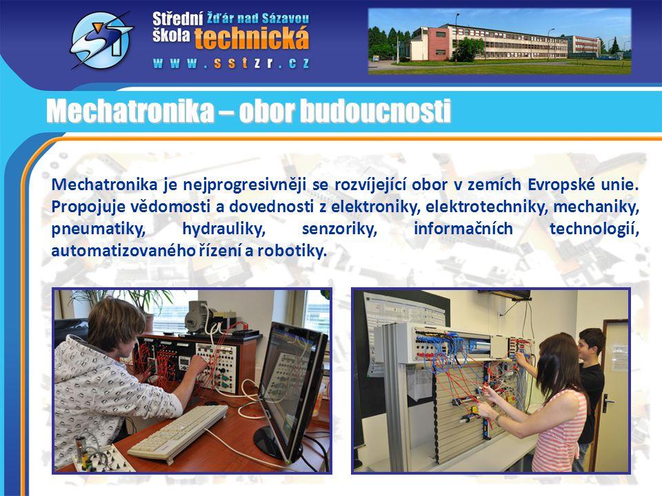 Mechatronika je nejprogresivněji se rozvíjející obor v zemích Evropské unie. Propojuje vědomosti a dovednosti z elektroniky, elektrotechniky, mechanik