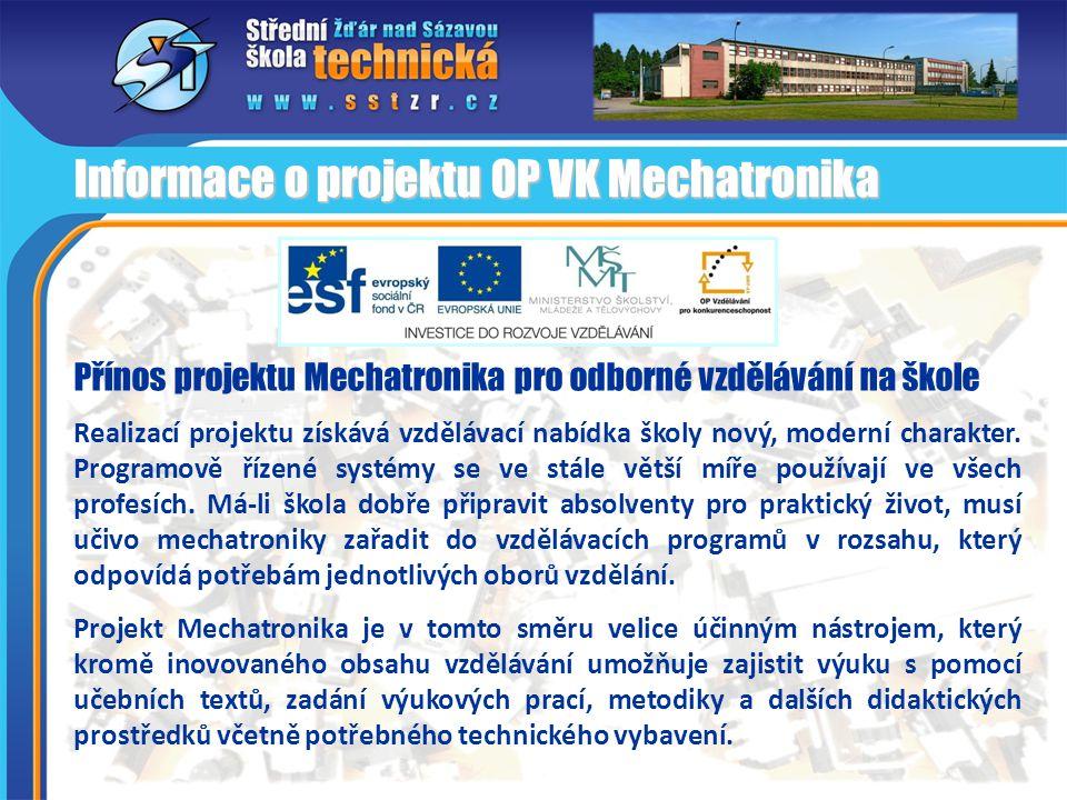 Přínos projektu Mechatronika pro odborné vzdělávání na škole Realizací projektu získává vzdělávací nabídka školy nový, moderní charakter. Programově ř