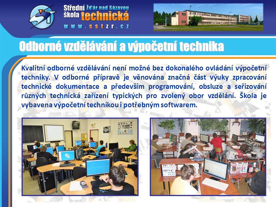 Kvalitní odborné vzdělávání není možné bez dokonalého ovládání výpočetní techniky. V odborné přípravě je věnována značná část výuky zpracování technic