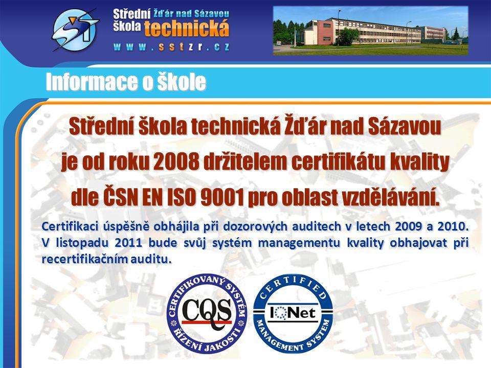 Střední škola technická Žďár nad Sázavou je od roku 2008 držitelem certifikátu kvality dle ČSN EN ISO 9001 pro oblast vzdělávání. Certifikaci úspěšně