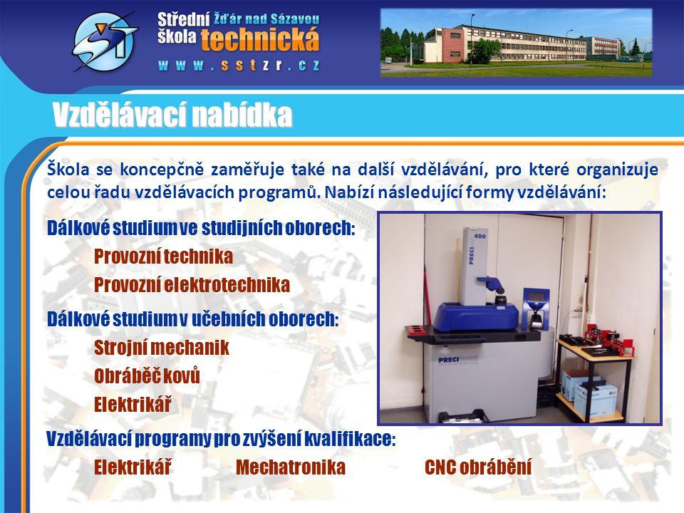 Škola se koncepčně zaměřuje také na další vzdělávání, pro které organizuje celou řadu vzdělávacích programů. Nabízí následující formy vzdělávání: Vzdě