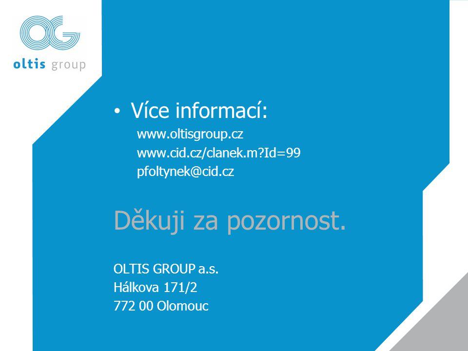 • Více informací: www.oltisgroup.cz www.cid.cz/clanek.m?Id=99 pfoltynek@cid.cz Děkuji za pozornost.