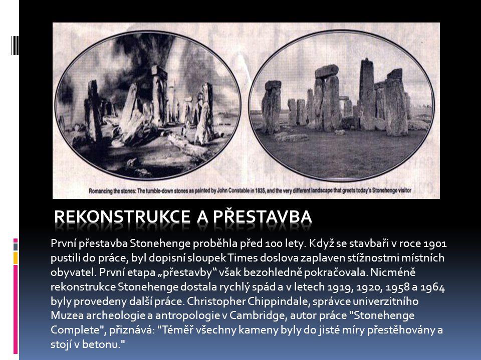 První přestavba Stonehenge proběhla před 100 lety.