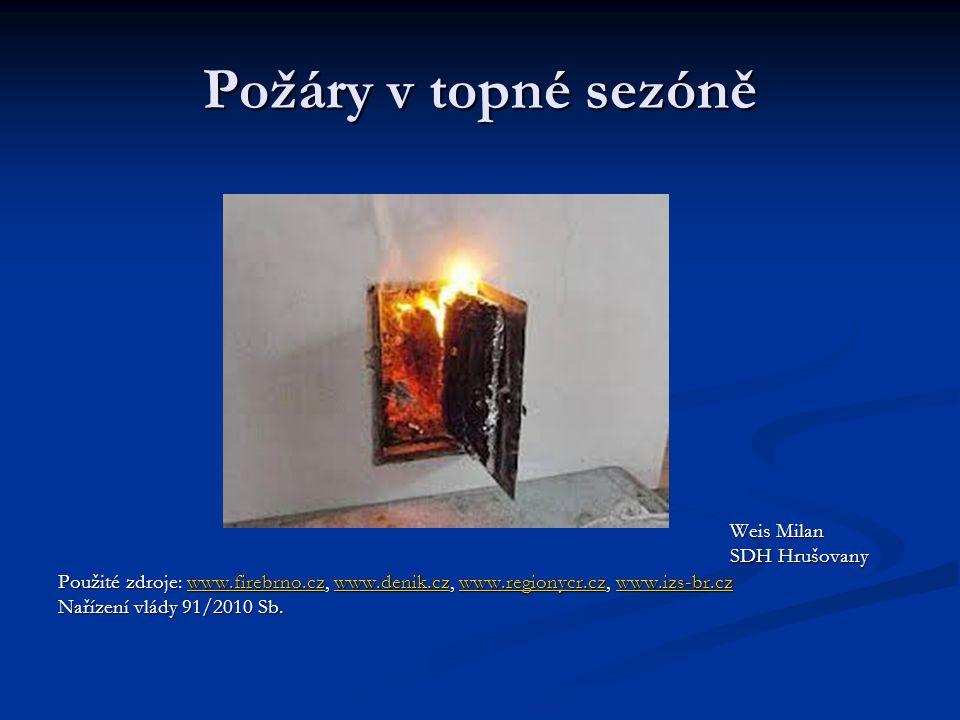 Požáry komínů  Zejména na počátku topné sezóny zaznamenávají hasiči zvýšené množství požárů komínů a topidel.