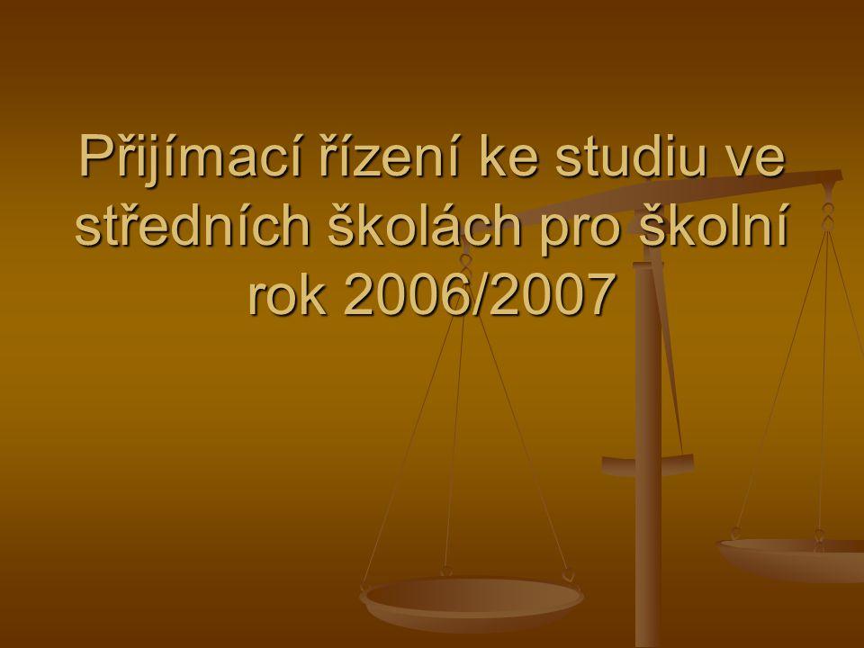 Přijímací řízení ke studiu ve středních školách pro školní rok 2006/2007