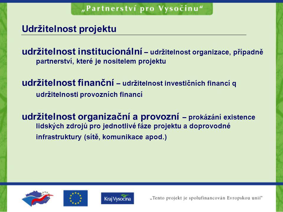 Udržitelnost projektu udržitelnost institucionální – udržitelnost organizace, případně partnerství, které je nositelem projektu udržitelnost finanční