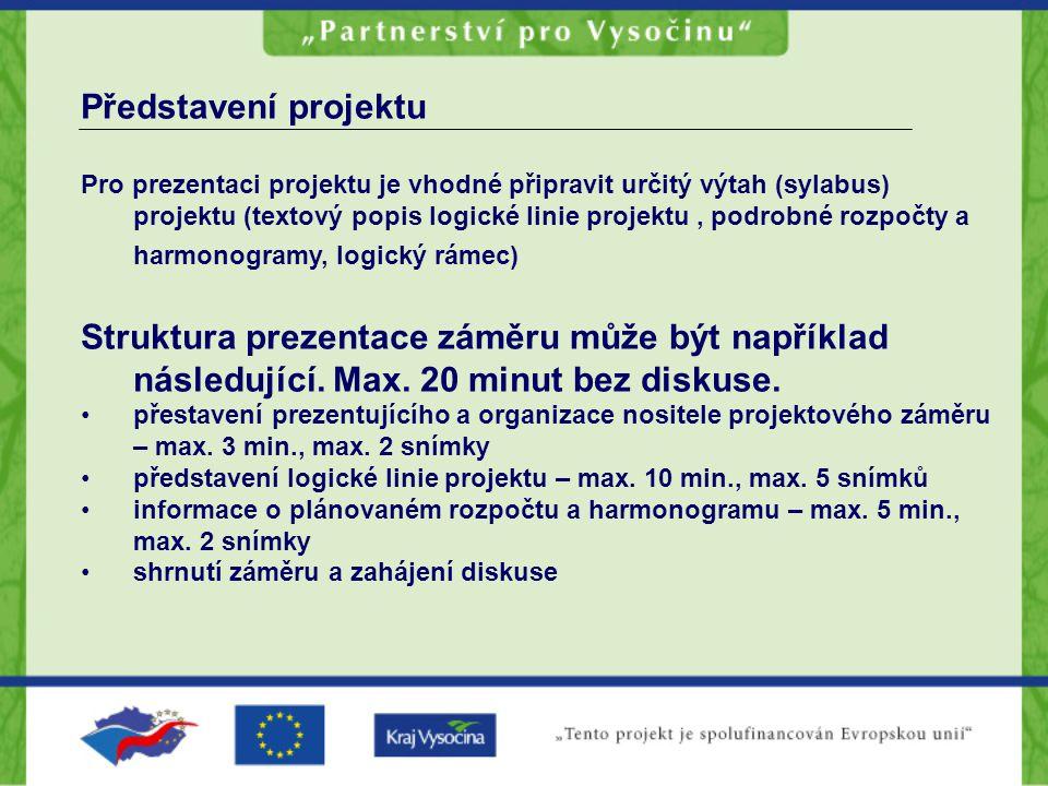 Představení projektu Pro prezentaci projektu je vhodné připravit určitý výtah (sylabus) projektu (textový popis logické linie projektu, podrobné rozpo
