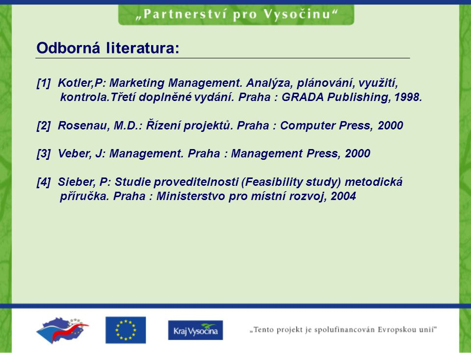 Odborná literatura: [1] Kotler,P: Marketing Management.