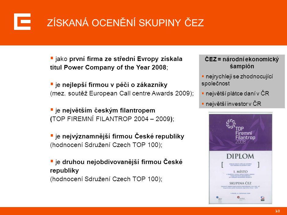 10 ZÍSKANÁ OCENĚNÍ SKUPINY ČEZ  jako první firma ze střední Evropy získala titul Power Company of the Year 2008;  je nejlepší firmou v péči o zákazn