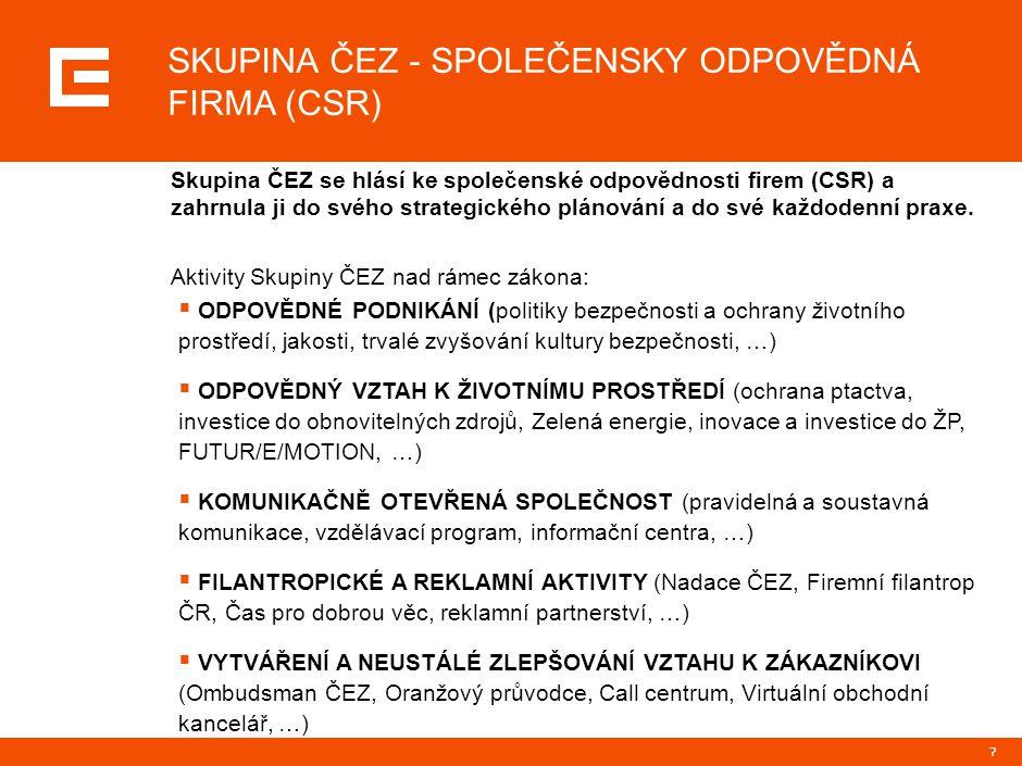 7 SKUPINA ČEZ - SPOLEČENSKY ODPOVĚDNÁ FIRMA (CSR)  ODPOVĚDNÉ PODNIKÁNÍ (politiky bezpečnosti a ochrany životního prostředí, jakosti, trvalé zvyšování