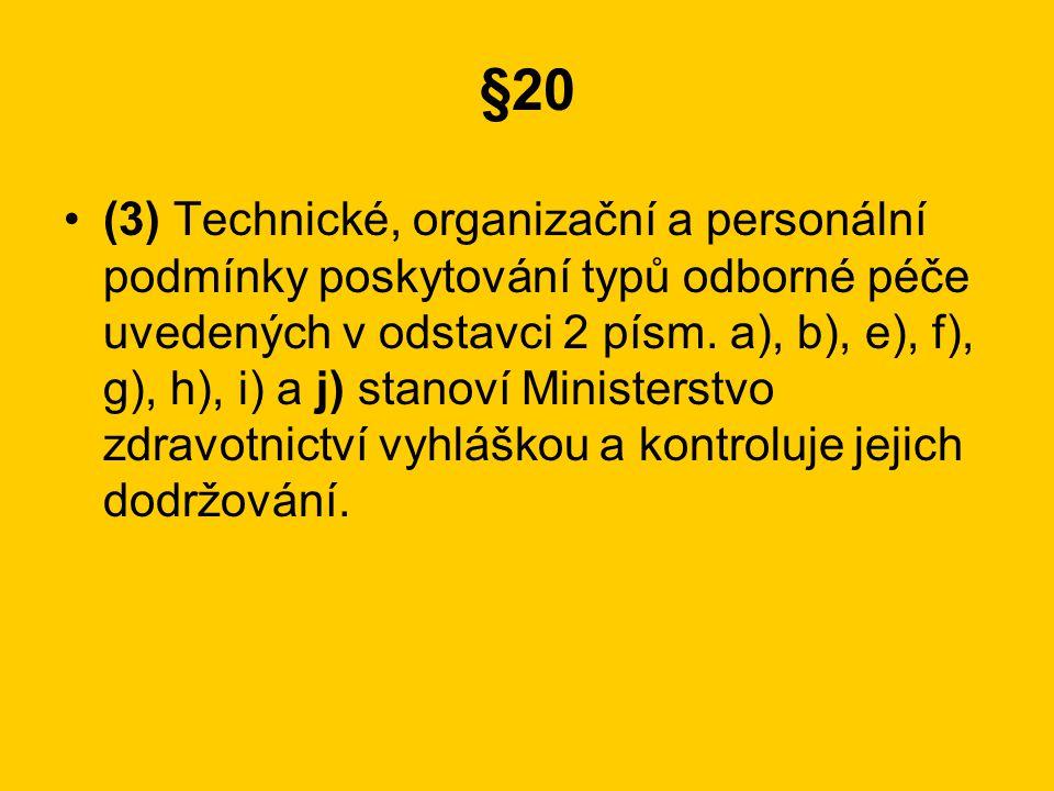 §20 •(3) Technické, organizační a personální podmínky poskytování typů odborné péče uvedených v odstavci 2 písm.