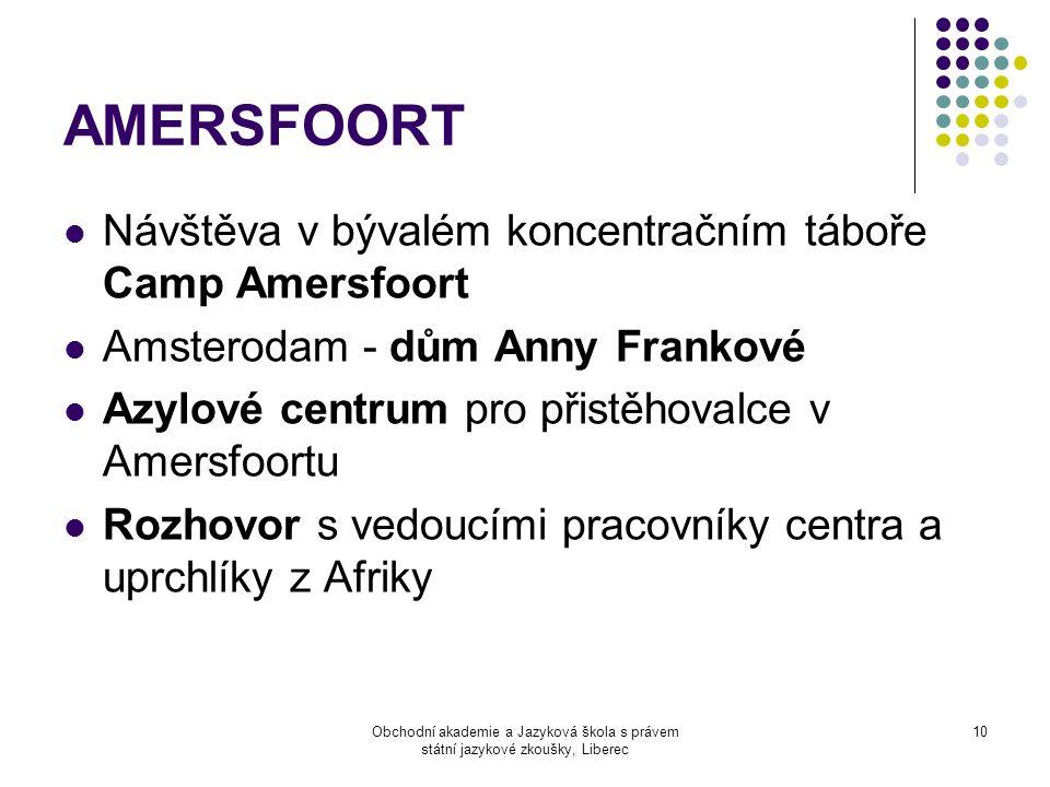Obchodní akademie a Jazyková škola s právem státní jazykové zkoušky, Liberec 10 AMERSFOORT  Návštěva v bývalém koncentračním táboře Camp Amersfoort 