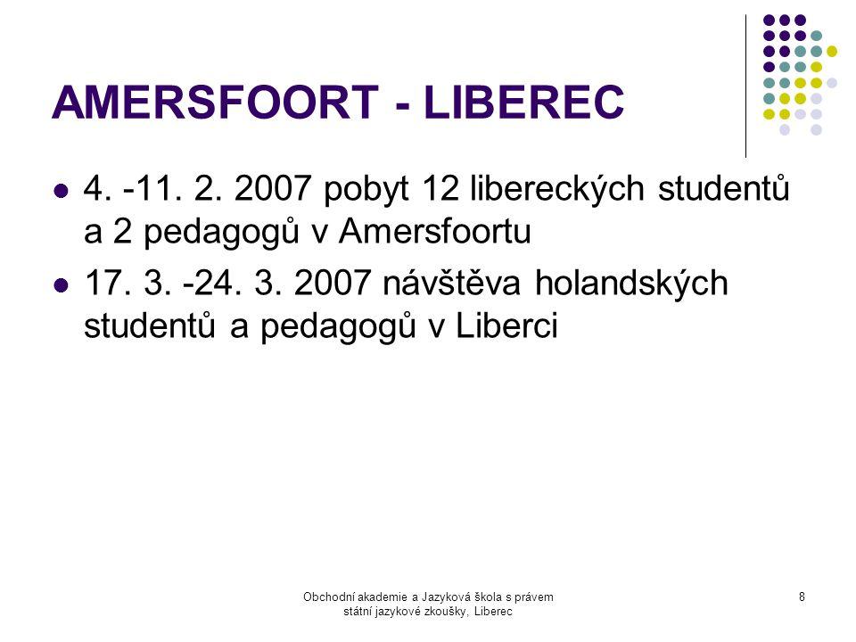 Obchodní akademie a Jazyková škola s právem státní jazykové zkoušky, Liberec 8 AMERSFOORT - LIBEREC  4.