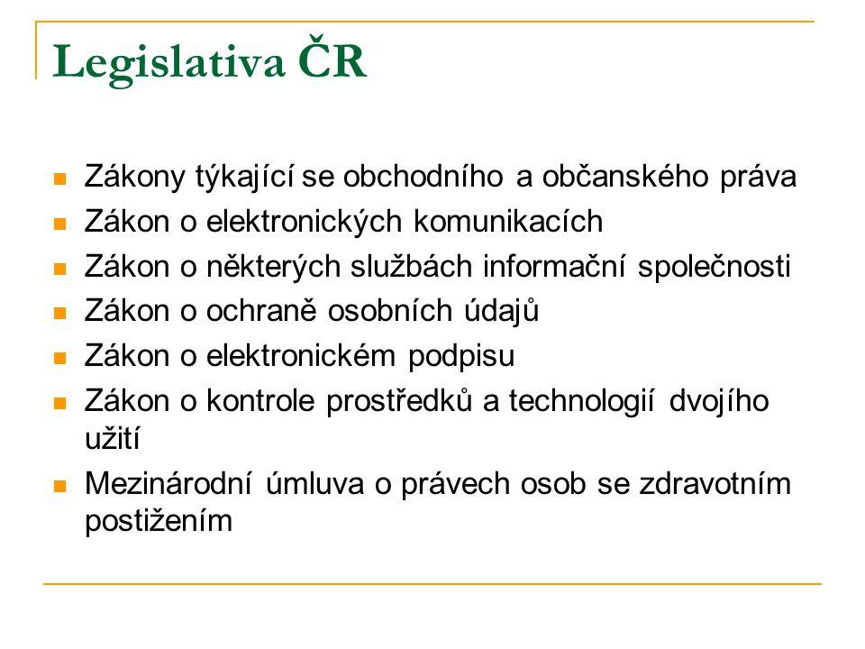 Legislativa ČR  Zákony týkající se obchodního a občanského práva  Zákon o elektronických komunikacích  Zákon o některých službách informační společ