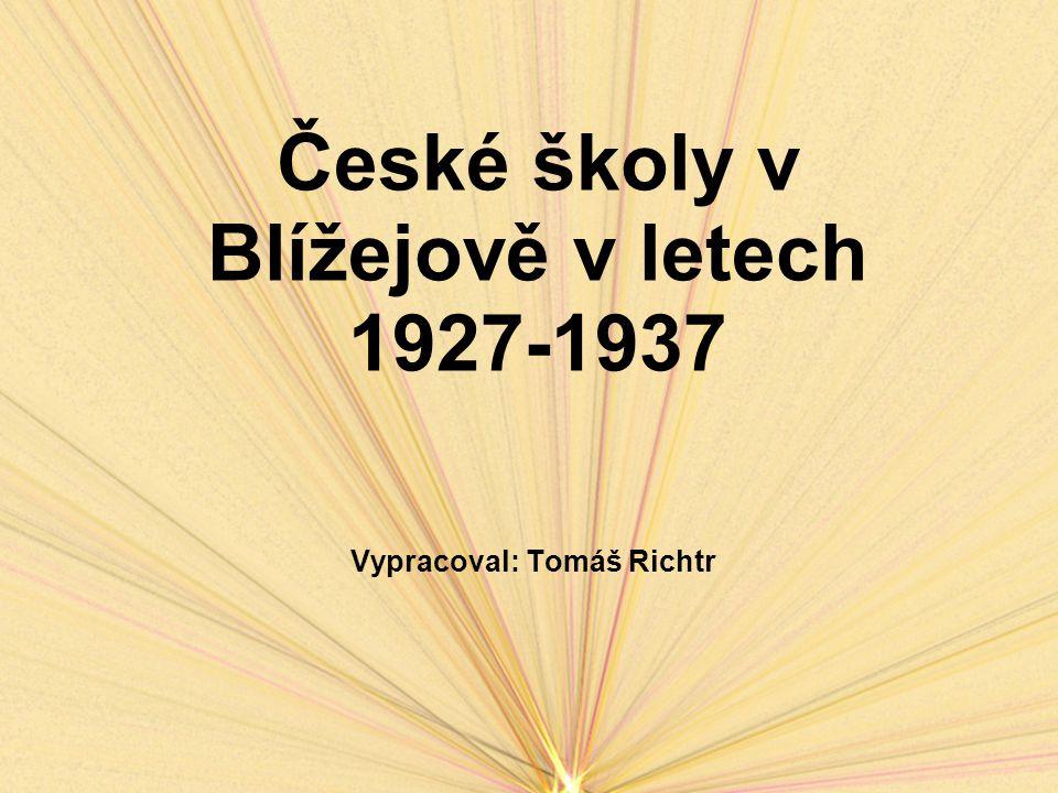 Úvod Obsahem mého referátu je historie českých škol v Blížejově v letech 1927-1937, což je období, kdy začaly snahy o postavení dnešní školní budovy a kdy byla také nakonec postavena.