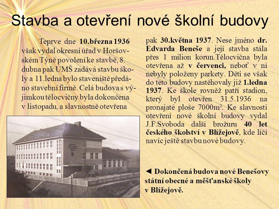Stavba a otevření nové školní budovy pak 30.května 1937.