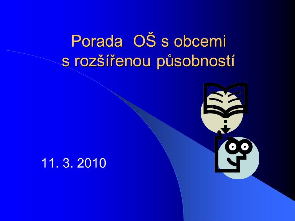 11. 3. 2010 Porada OŠ s obcemi s rozšířenou působností