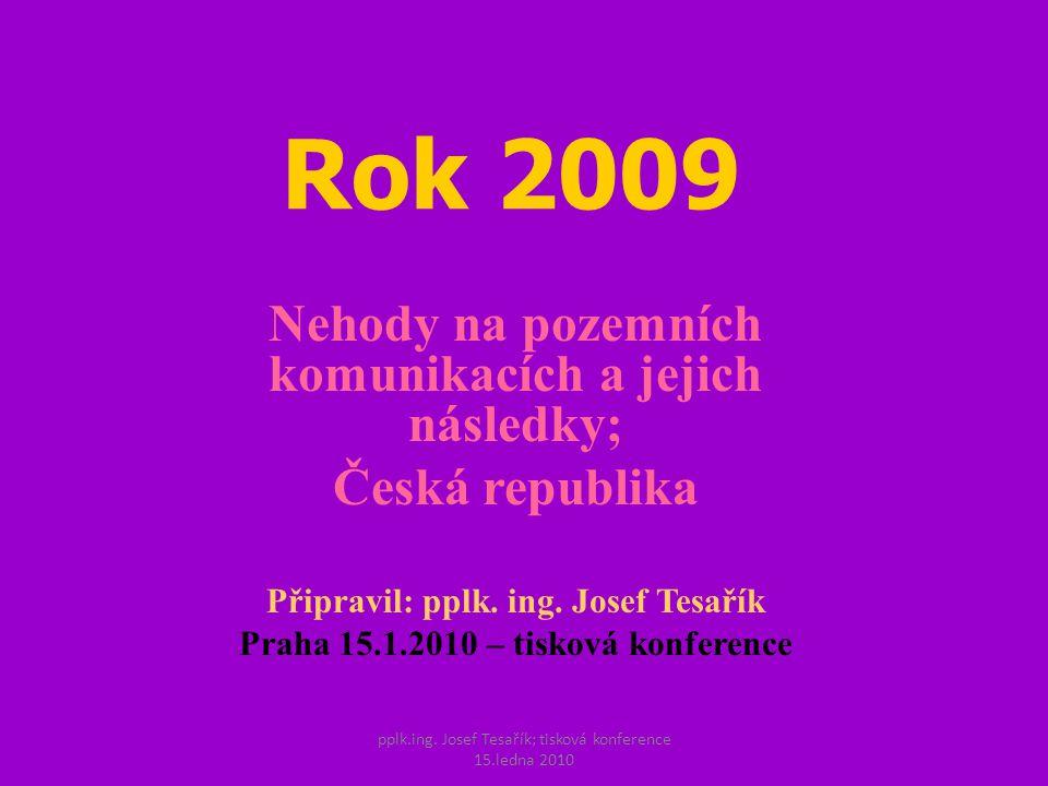 pplk.ing. Josef Tesařík; tisková konference 15.ledna 2010 Kategorie usmrcených osob