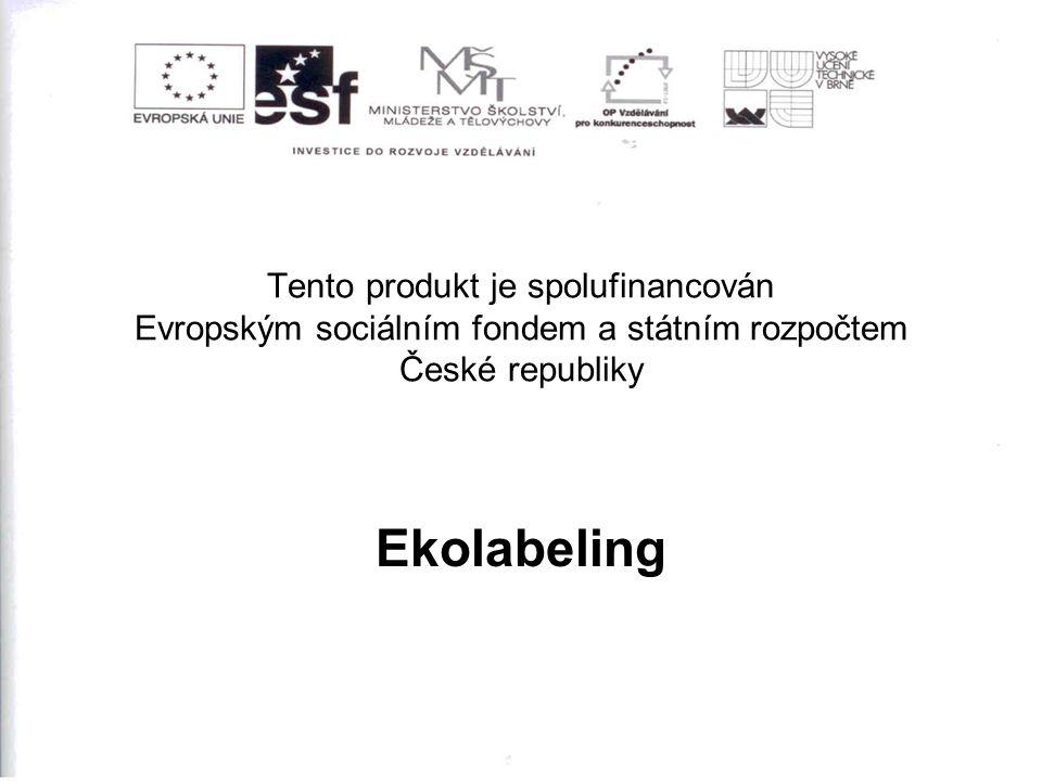 Tento produkt je spolufinancován Evropským sociálním fondem a státním rozpočtem České republiky Ekolabeling