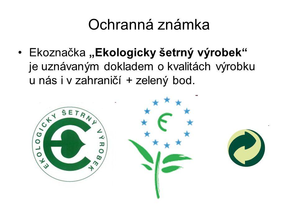 """Ochranná známka •Ekoznačka """"Ekologicky šetrný výrobek"""" je uznávaným dokladem o kvalitách výrobku u nás i v zahraničí + zelený bod."""