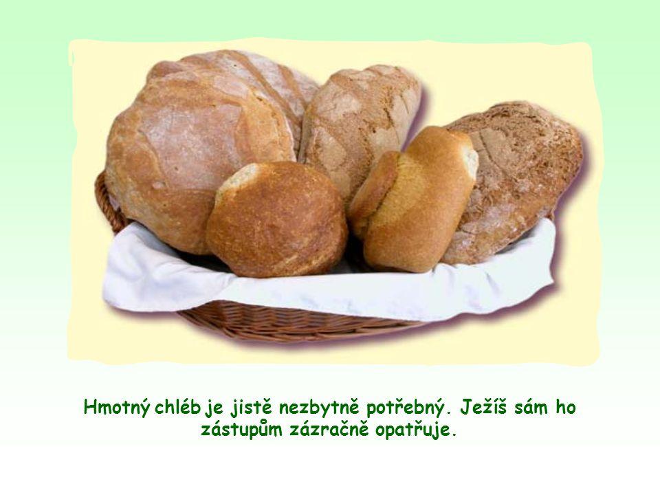 Když Ježíš používá obraz chleba o sobě, chce tím říci, že on i jeho učení jsou pro duchovní život člověka tak nepostradatelné, jako je pro tělesný život nepostradatelný chléb.