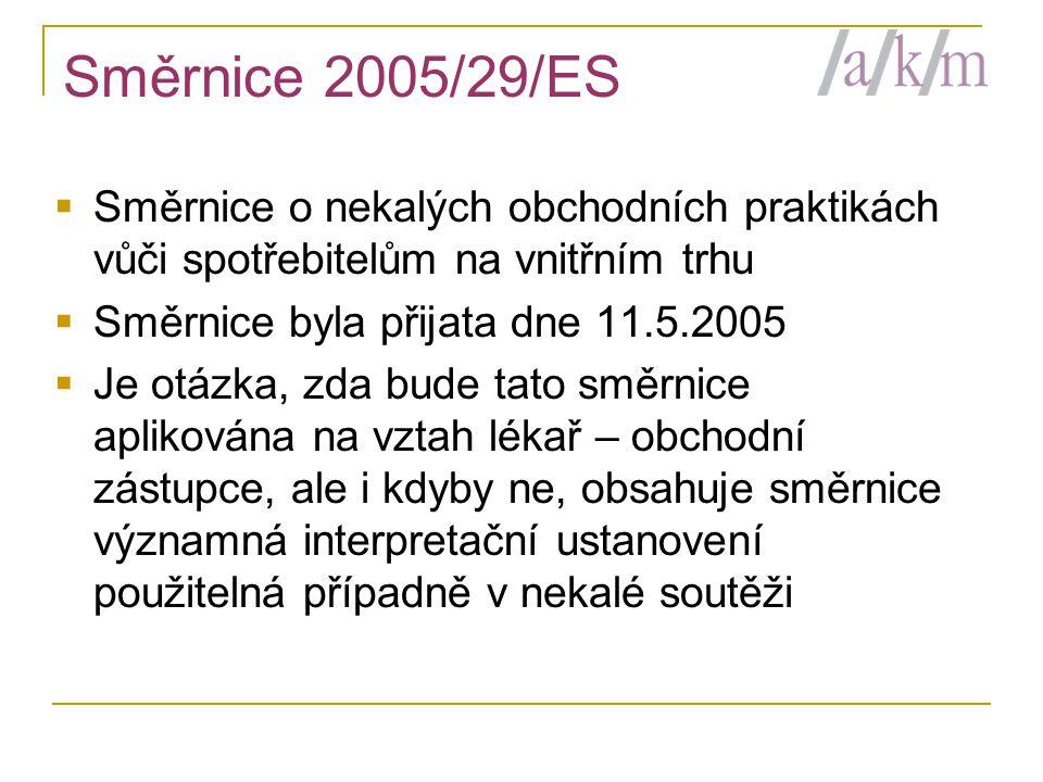 Směrnice 2005/29/ES  Směrnice o nekalých obchodních praktikách vůči spotřebitelům na vnitřním trhu  Směrnice byla přijata dne 11.5.2005  Je otázka,