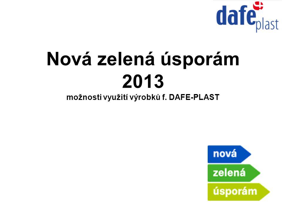 Nová zelená úsporám 2013 možnosti využití výrobků f. DAFE-PLAST