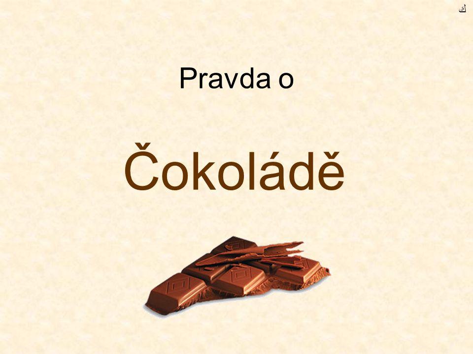 Pravda o Čokoládě ﻙ