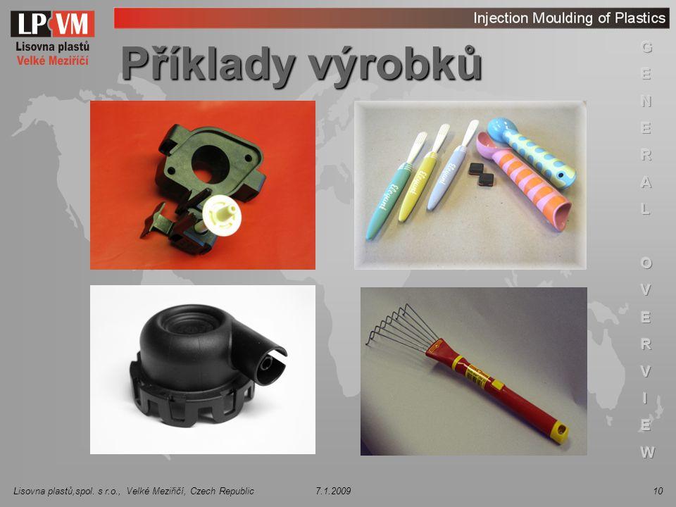Lisovna plastů,spol. s r.o., Velké Meziřičí, Czech Republic 7.1.200910 Příklady výrobků