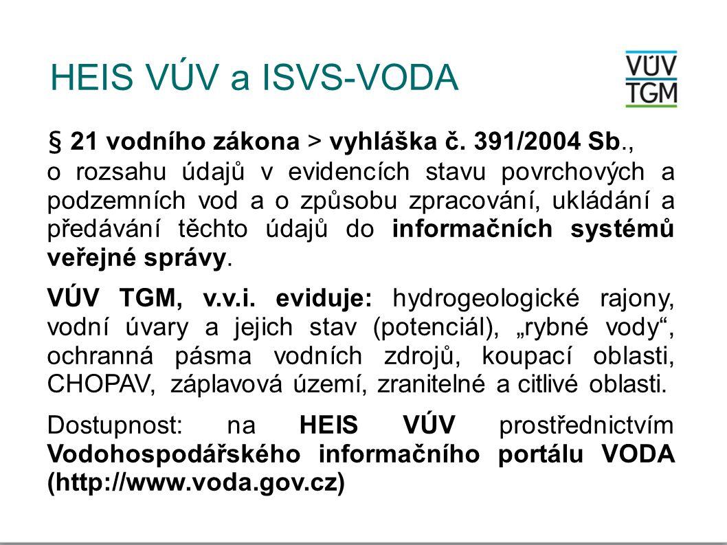 HEIS VÚV a ISVS-VODA § 21 vodního zákona > vyhláška č. 391/2004 Sb., o rozsahu údajů v evidencích stavu povrchových a podzemních vod a o způsobu zprac