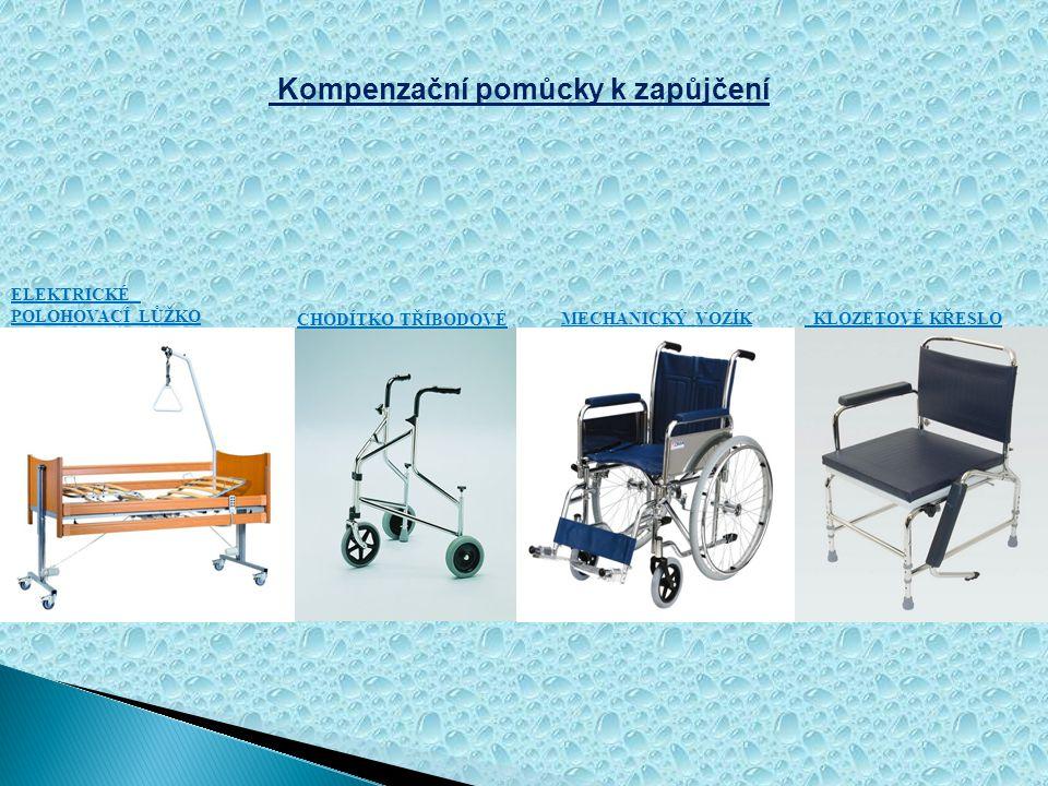 PŮJČOVNA KOMPENZAČNÍCH POMŮCEK Na přechodnou dobu zapůjčíme klientům tyto pomůcky: •mechanický vozík •chodítko •elektrická polohovací postel •klozetov