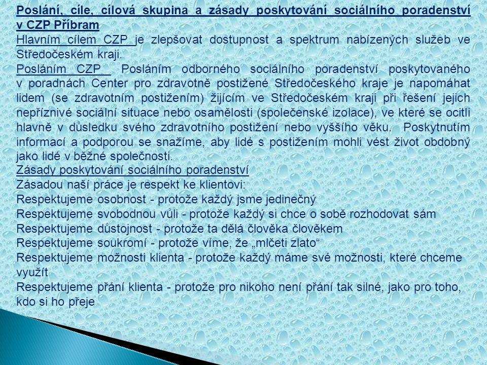 Poslání, cíle, cílová skupina a zásady poskytování sociálního poradenství v CZP Příbram Hlavním cílem CZP je zlepšovat dostupnost a spektrum nabízených služeb ve Středočeském kraji.