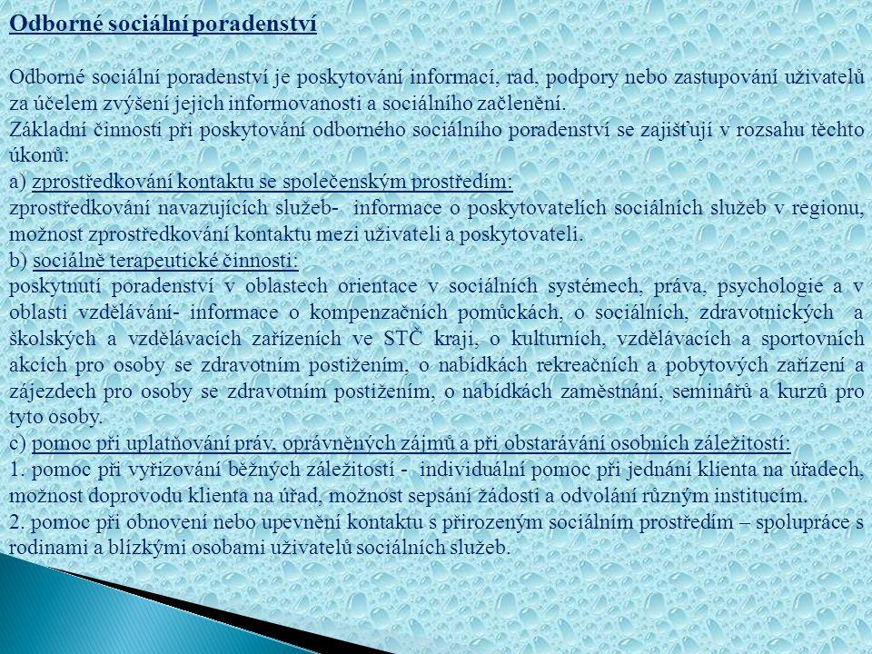 Cílová skupina: Odborné sociální poradenství je poskytováno všem osobám bez ohledu na druh a rozsah zdravotního postižení, členství v organizacích zdr