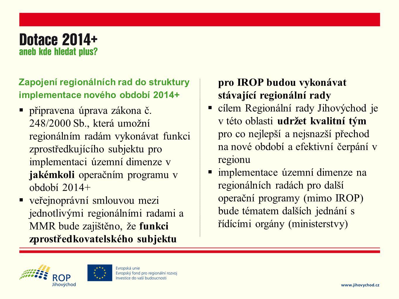 Zapojení regionálních rad do struktury implementace nového období 2014+  připravena úprava zákona č.