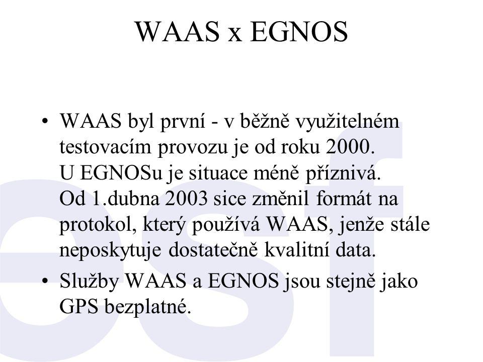 •WAAS byl první - v běžně využitelném testovacím provozu je od roku 2000. U EGNOSu je situace méně příznivá. Od 1.dubna 2003 sice změnil formát na pro