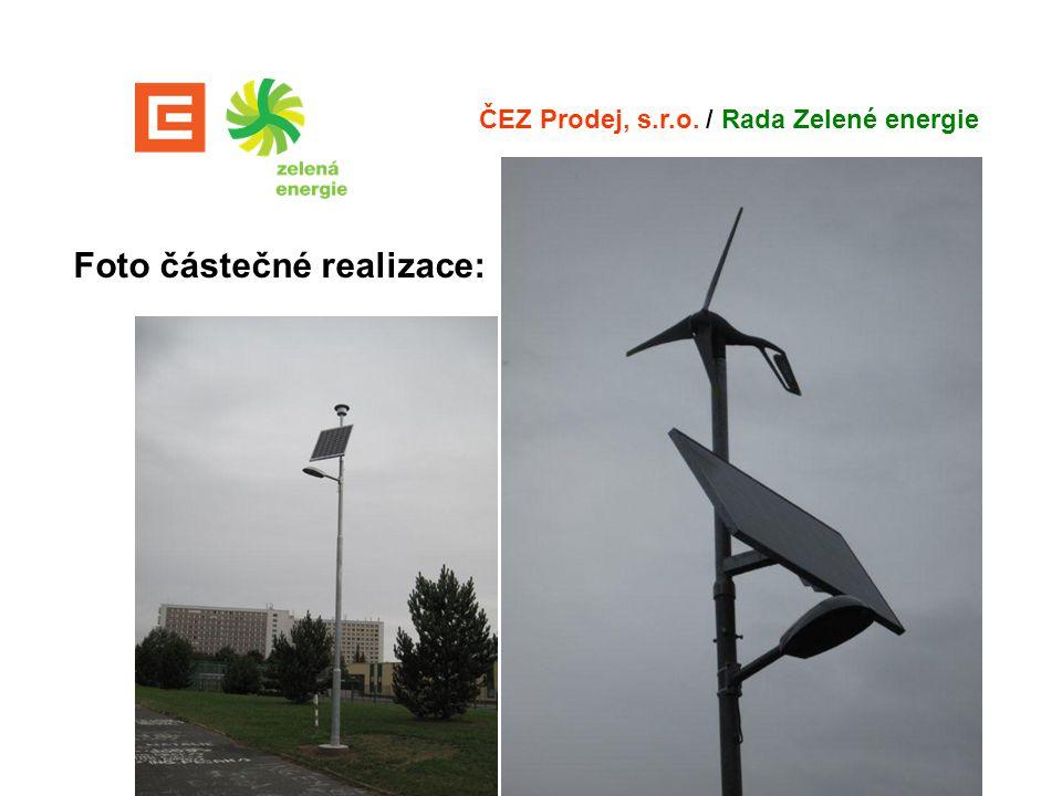Foto částečné realizace: ČEZ Prodej, s.r.o. / Rada Zelené energie