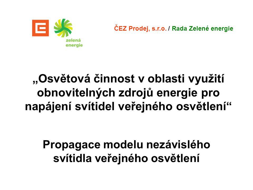 """""""Osvětová činnost v oblasti využití obnovitelných zdrojů energie pro napájení svítidel veřejného osvětlení"""" Propagace modelu nezávislého svítidla veře"""