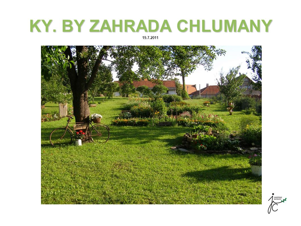 KY. BY ZAHRADA CHLUMANY KY. BY ZAHRADA CHLUMANY 19.7.2011