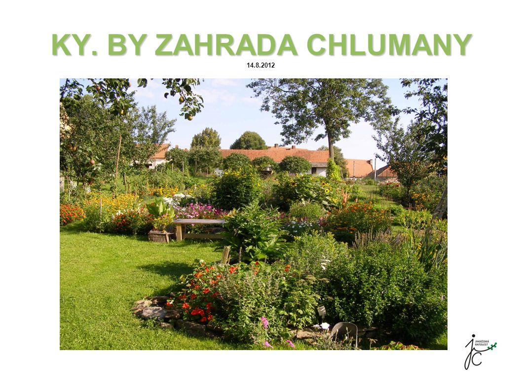 KY. BY ZAHRADA CHLUMANY KY. BY ZAHRADA CHLUMANY 14.8.2012