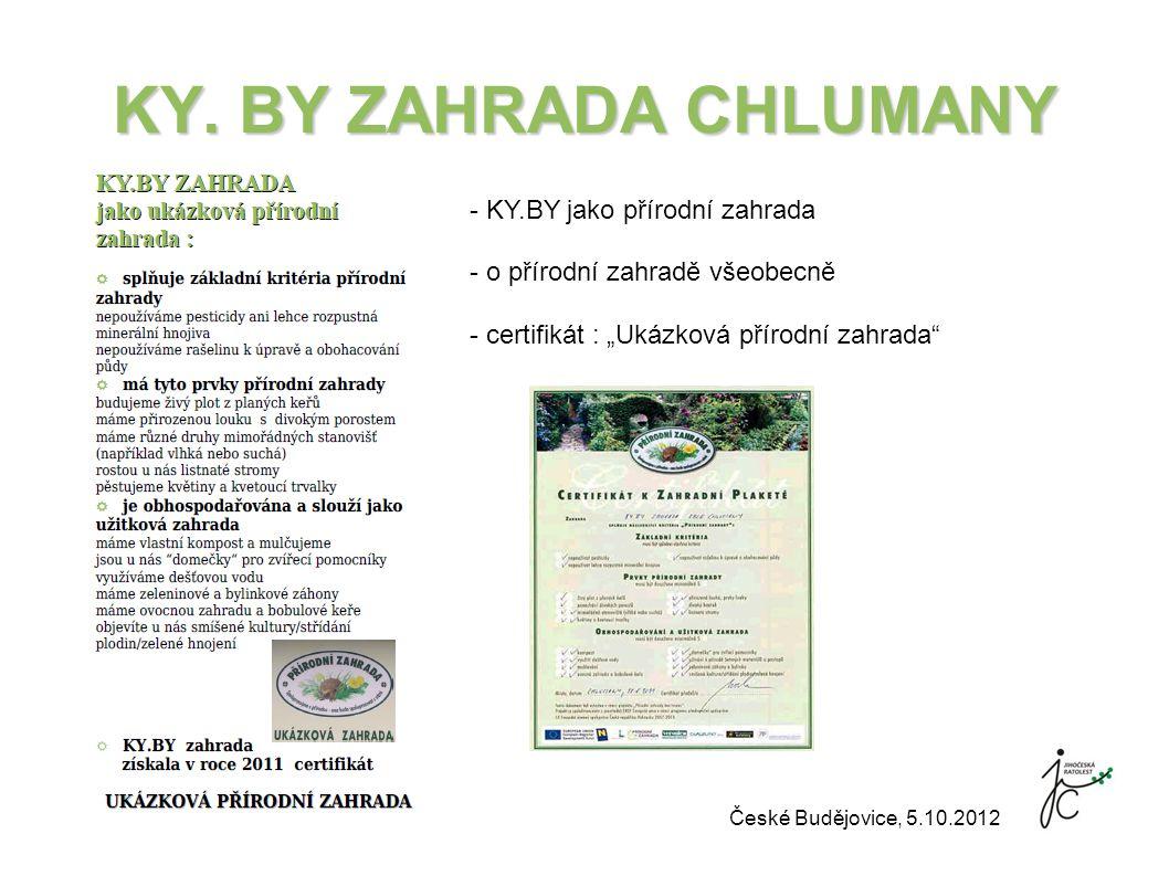 """KY. BY ZAHRADA CHLUMANY - KY.BY jako přírodní zahrada - o přírodní zahradě všeobecně - certifikát : """"Ukázková přírodní zahrada"""" České Budějovice, 5.10"""