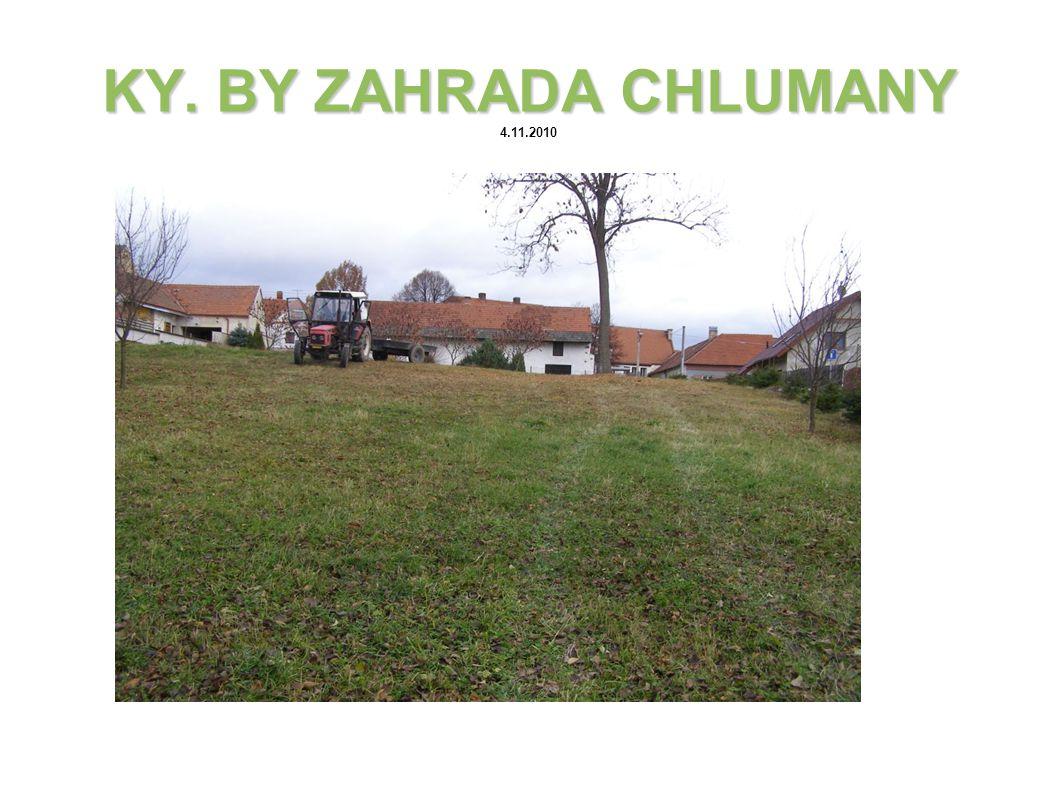 KY. BY ZAHRADA CHLUMANY KY. BY ZAHRADA CHLUMANY 21.3.2011