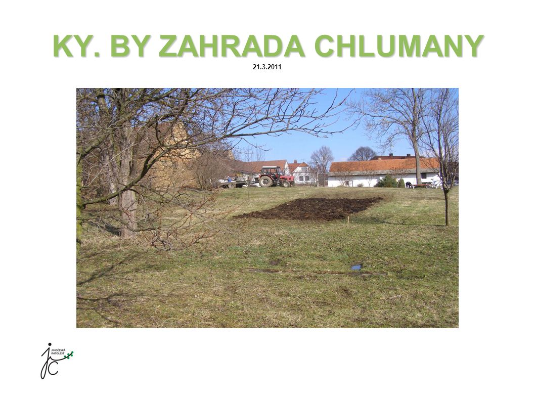 KY. BY ZAHRADA CHLUMANY KY. BY ZAHRADA CHLUMANY 28.3.2011